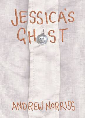 Cover for Jessica's Ghost by Andrew Norriss