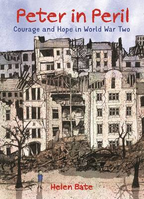 Cover for Peter in Peril Courage and Hope in World War Two by Helen Bate