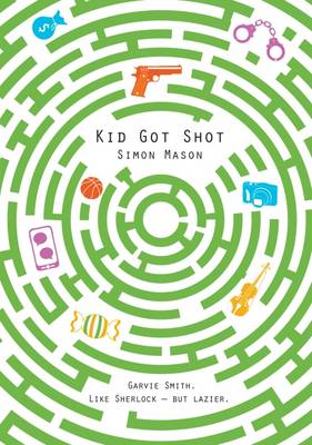 Cover for Kid Got Shot by Simon Mason