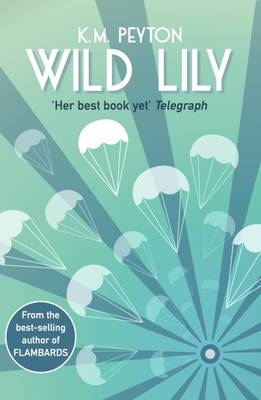 Cover for Wild Lily by K. M. Peyton