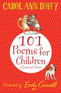 Cover for A Laureate's Choice: 101 Poems for Children Chosen by Carol Ann Duffy by Carol Ann Duffy