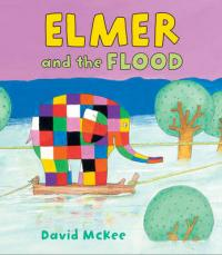 Book Cover for Elmer and the Flood by David McKee
