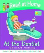 Cover for Read At Home: First Experiences: At The Dentist by Roderick, Young, Annemarie Hunt