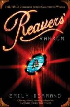 Cover for Reavers' Ransom by Emily Diamand