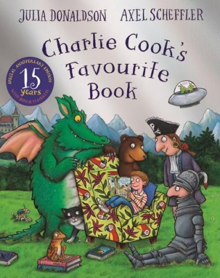 Cover for Charlie Cook's Favourite Book 15th Anniversary Edition by Julia Donaldson