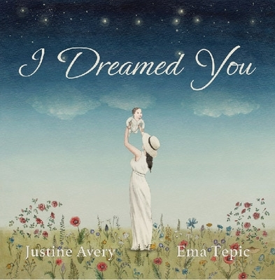 Cover for I Dreamed You by Justine Avery