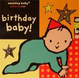 Cover for Amazing Baby: Birthday Baby! by Emily Hawkins