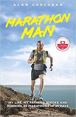 Marathon Man: My Life, My Father's Stroke and Running 35 Marathons in 35 Days