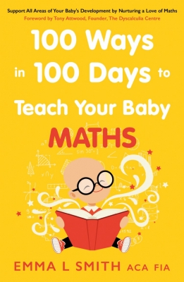 100 Ways in 100 Days to Teach Your Baby Maths Support All Areas of Your Baby's Development by Nurtur