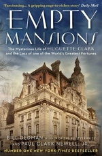 Empty Mansions The Mysterious Story of Huguette Clark and the Loss of One of the World's Greatest Fortunes