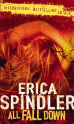 Cover for All Fall Down by Erica Spindler