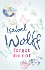 Cover for Forget Me Not by Isabel Wolff