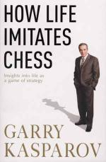 Cover for How Life Imitates Chess by Garry Kasparov
