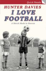 Cover for I Love Football by Hunter Davies