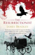 Cover for The Resurrectionist by James Bradley