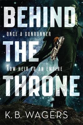 Cover for Behind the Throne by K. B. Wagers