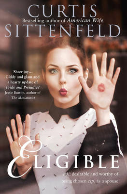 Cover for Eligible by Curtis Sittenfeld