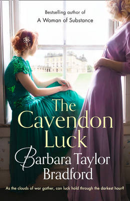 Cover for The Cavendon Luck (Cavendon Chronicles, Book 3) by Barbara Taylor Bradford