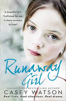 The Runaway Girl A Beautiful Girl. Trafficked for Sex. Is There Nowhere to Hide?