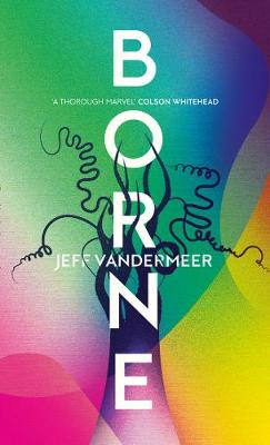 Cover for Borne by Jeff VanderMeer