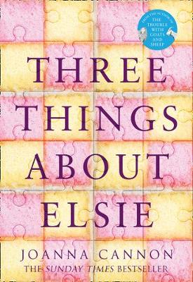 Cover for Three Things About Elsie by Joanna Cannon
