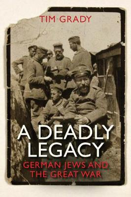 A Deadly Legacy German Jews and the Great War