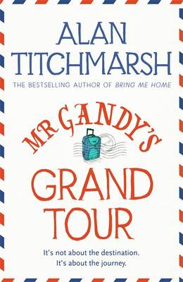 Cover for Mr Gandy's Grand Tour by Alan Titchmarsh