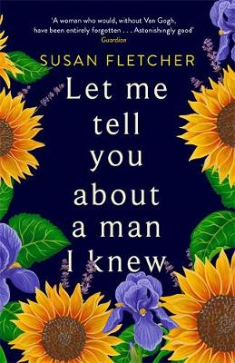 Cover for Let Me Tell You About a Man I Knew by Susan Fletcher