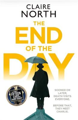Cover for The End of the Day by Claire North