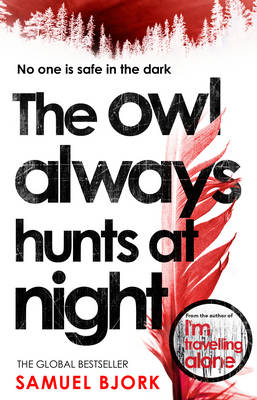 Cover for The Owl Always Hunts at Night by Samuel Bjork
