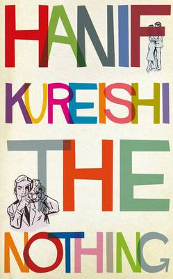 Cover for The Nothing by Hanif Kureishi