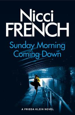 Cover for Sunday Morning Coming Down A Frieda Klein Novel by Nicci French