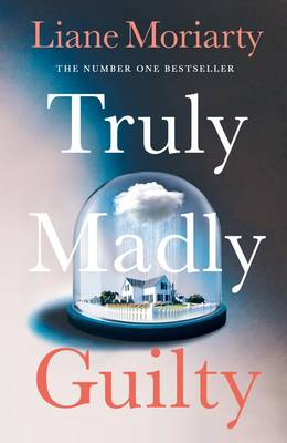 Cover for Truly Madly Guilty by Liane Moriarty