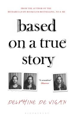 Cover for Based on a True Story by Delphine de Vigan