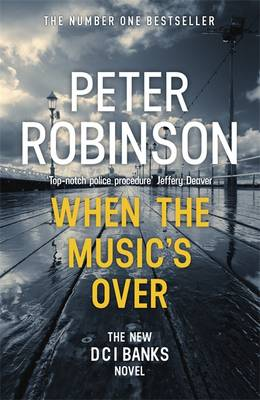 Cover for When the Music's Over The 23rd DCI Banks Mystery by Peter Robinson