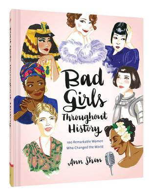 Bad Girls Throughout History 100 Remarkable Women Who Changed the World