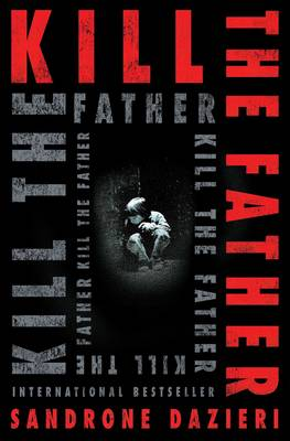 Cover for Kill the Father by Sandrone Dazieri