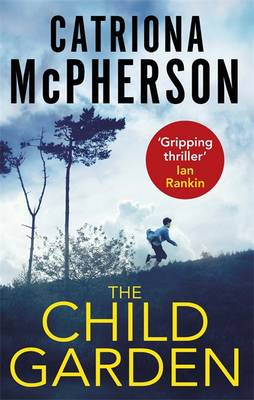 Cover for The Child Garden by Catriona McPherson