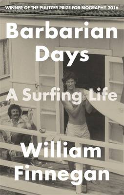 Cover for Barbarian Days A Surfing Life by William Finnegan