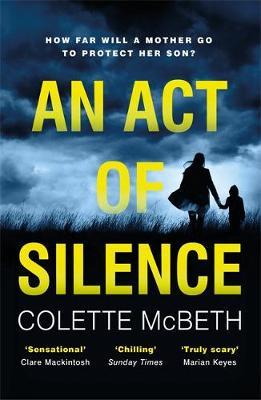 An Act of Silence A gripping psychological thriller with a shocking final twist