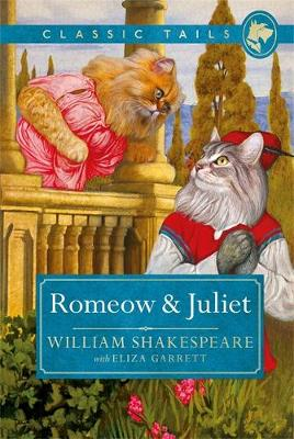 Romeow and Juliet (Classic Tails 3) Beautifully illustrated classics, as told by the finest breeds!