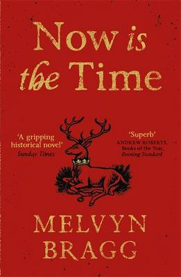 Cover for Now is the Time by Melvyn Bragg