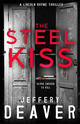 Cover for The Steel Kiss by Jeffery Deaver