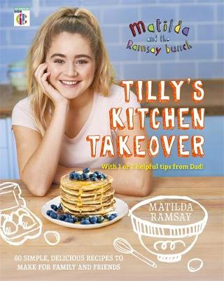 Matilda & the Ramsay Bunch Tilly's Kitchen Takeover