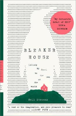 Cover for Bleaker House Chasing My Novel to the End of the World by Nell Stevens