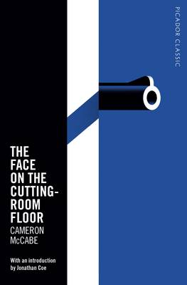 The Face on the Cutting-Room Floor Picador Classic