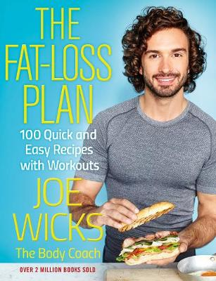 Cover for The Fat-Loss Plan 100 Quick and Easy Recipes with Workouts by Joe Wicks