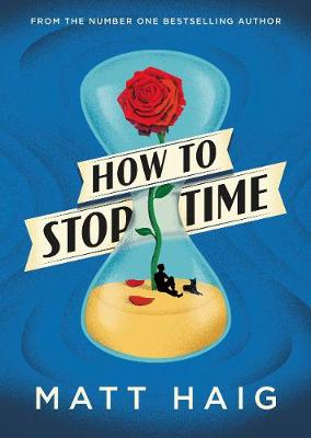 Cover for How to Stop Time by Matt Haig