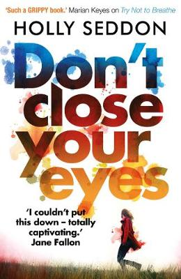 Cover for Don't Close Your Eyes by Holly Seddon