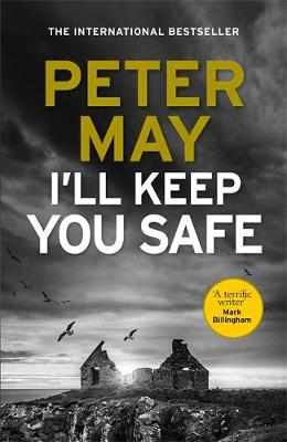 Cover for I'll Keep You Safe by Peter May